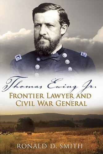 Thomas Ewing Jr - Frontier Lawyer and Civil War General - Book Cover Art